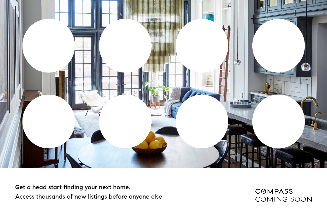 Compass Coming Soon - access new listings before anyone else